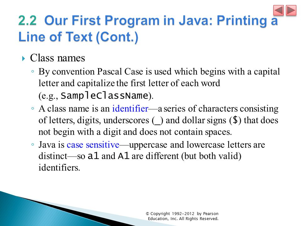  Class names ◦ By convention Pascal Case is used which begins with a capital letter and capitalize the first letter of each word (e.g., SampleClassName ).