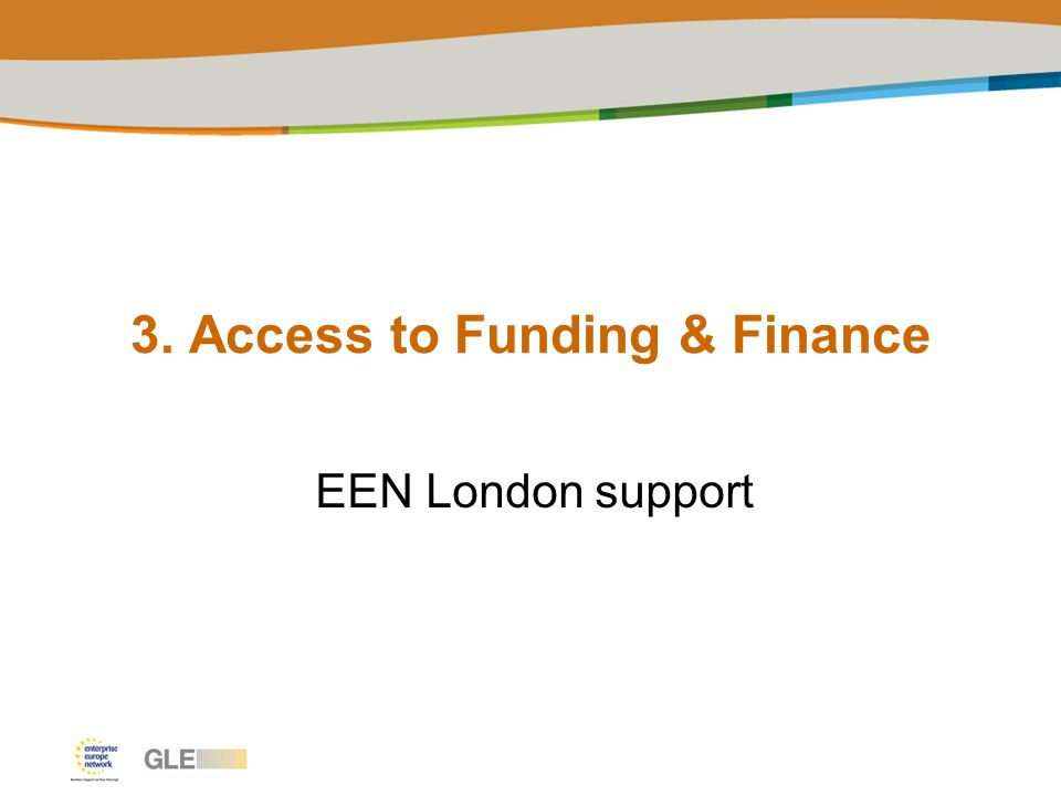 3. Access to Funding & Finance EEN London support