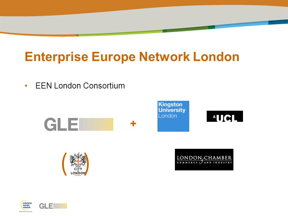 Enterprise Europe Network London EEN London Consortium + ( )