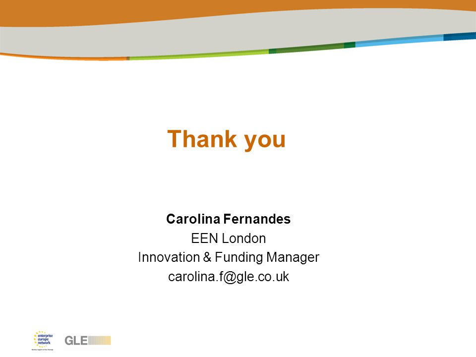 Thank you Carolina Fernandes EEN London Innovation & Funding Manager