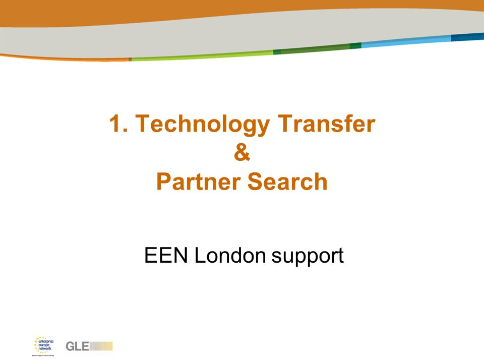 1. Technology Transfer & Partner Search EEN London support