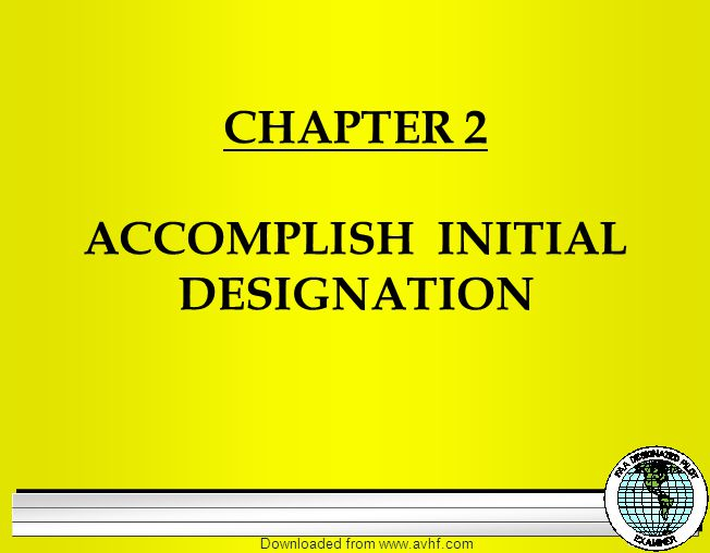Downloaded from   CHAPTER 2 ACCOMPLISH INITIAL DESIGNATION