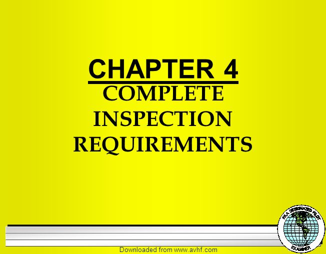 Downloaded from   COMPLETE INSPECTION REQUIREMENTS CHAPTER 4