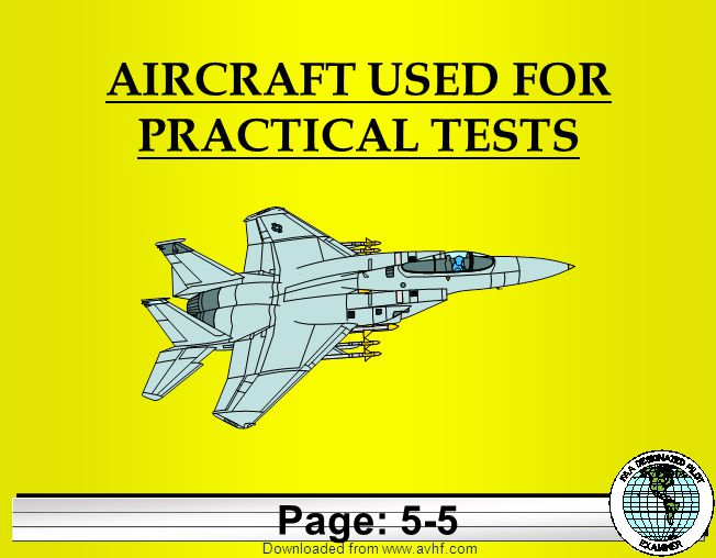 Downloaded from   AIRCRAFT USED FOR PRACTICAL TESTS Page: 5-5