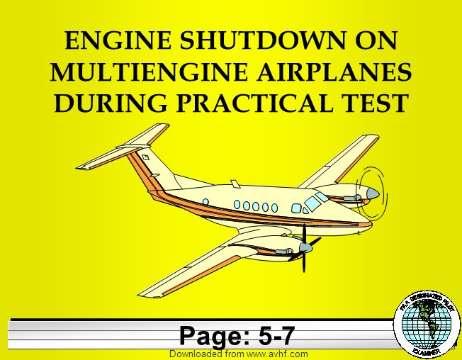 Downloaded from   ENGINE SHUTDOWN ON MULTIENGINE AIRPLANES DURING PRACTICAL TEST Page: 5-7