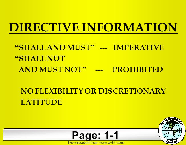 Downloaded from   DIRECTIVE INFORMATION SHALL AND MUST --- IMPERATIVE SHALL NOT AND MUST NOT --- PROHIBITED NO FLEXIBILITY OR DISCRETIONARY LATITUDE Page: 1-1