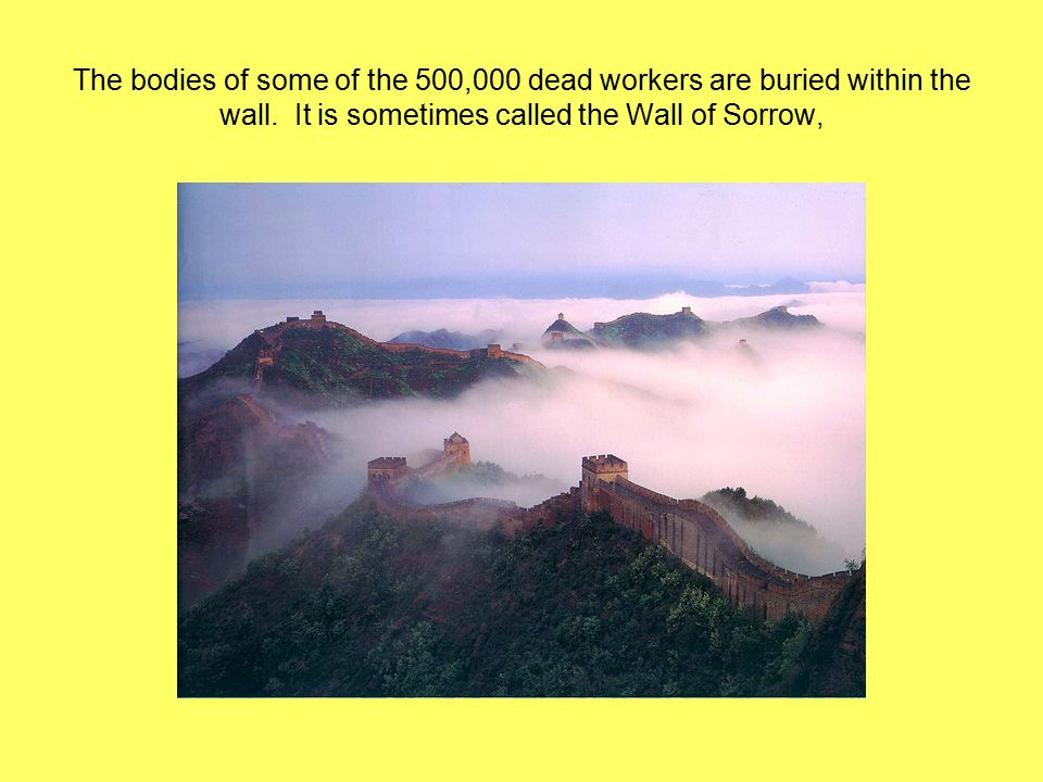 The bodies of some of the 500,000 dead workers are buried within the wall.