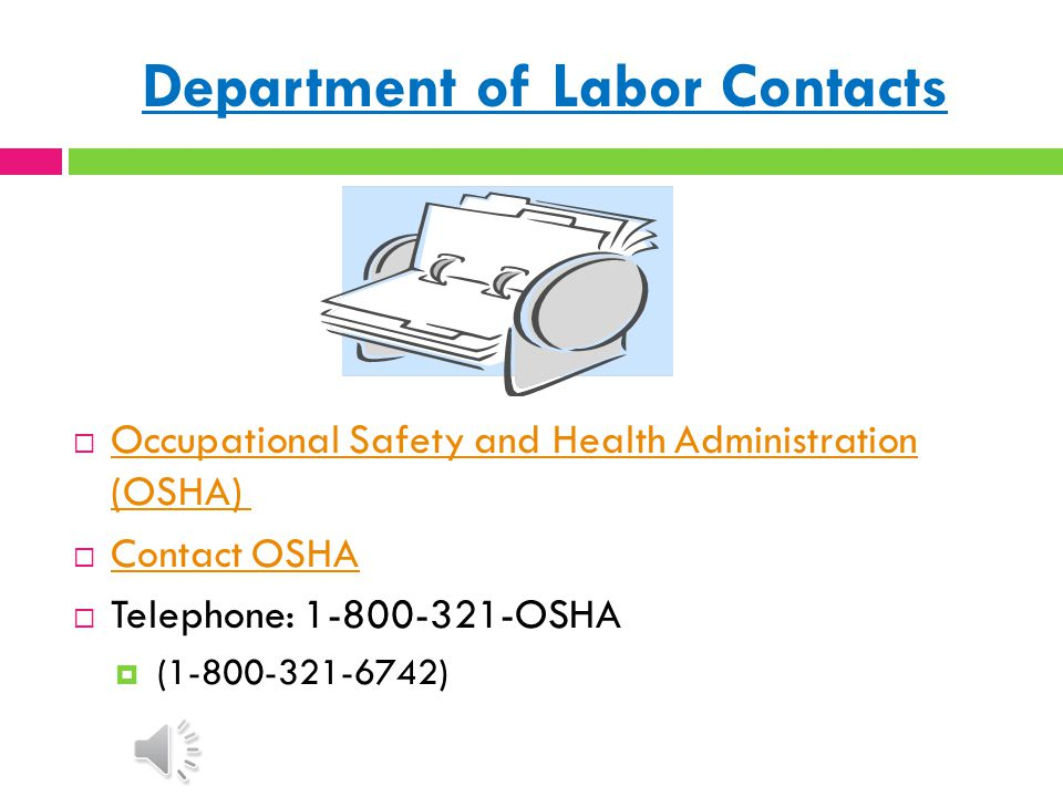 Compliance Assistance  The Department of Labor provides employers, workers, and others with clear and easy-to-access information and assistance on how to comply with the Whistleblower Protection provisions, including OSHA's Whistleblower Program Web site.