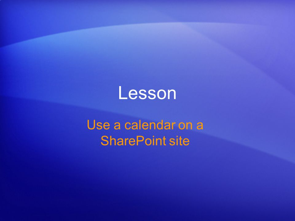 Lesson Use a calendar on a SharePoint site