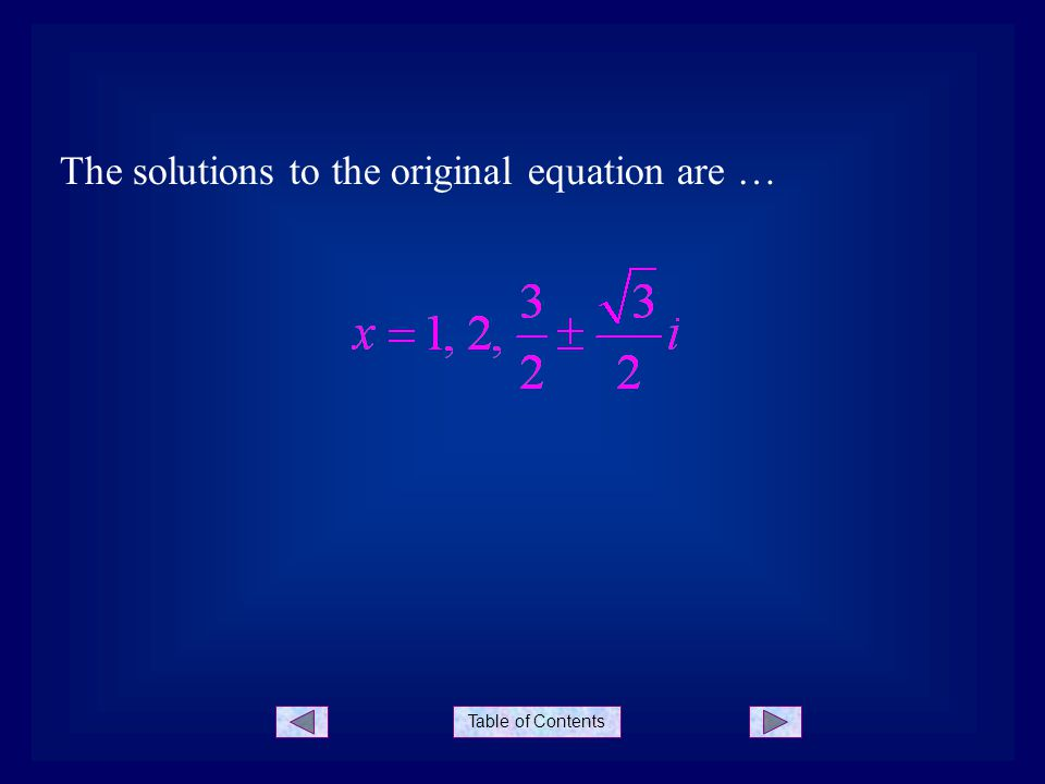 Table of Contents The solutions to the original equation are …