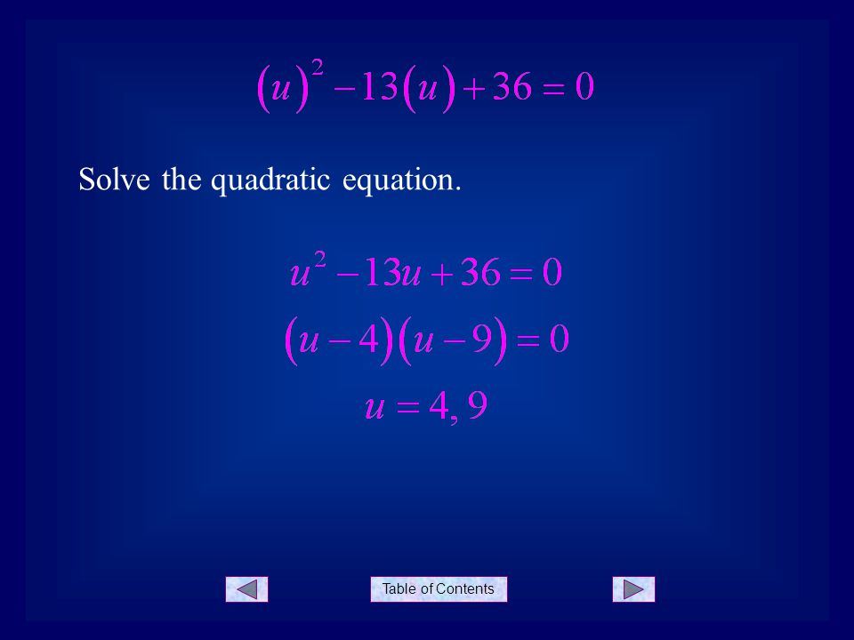 Table of Contents Solve the quadratic equation.