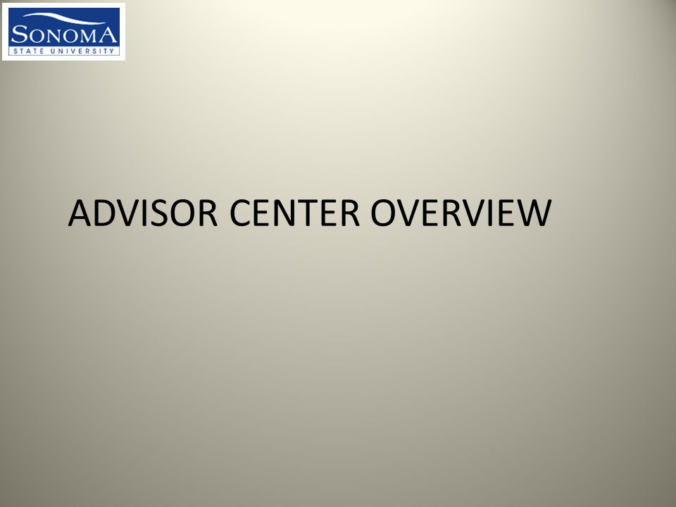 ADVISOR CENTER OVERVIEW