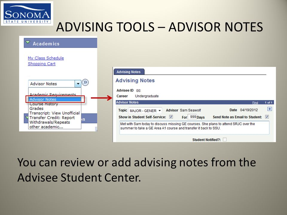 ADVISING TOOLS – ADVISOR NOTES You can review or add advising notes from the Advisee Student Center.