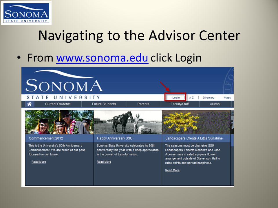 Navigating to the Advisor Center From   click Loginwww.sonoma.edu