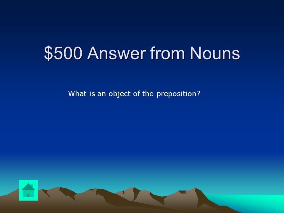 $500 Question from Nouns What is the underlined word in the following sentence.