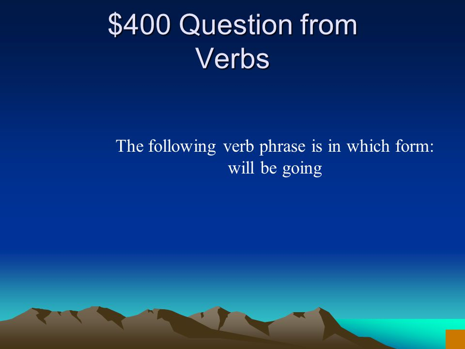 $300 Answer from Verbs What is present perfect