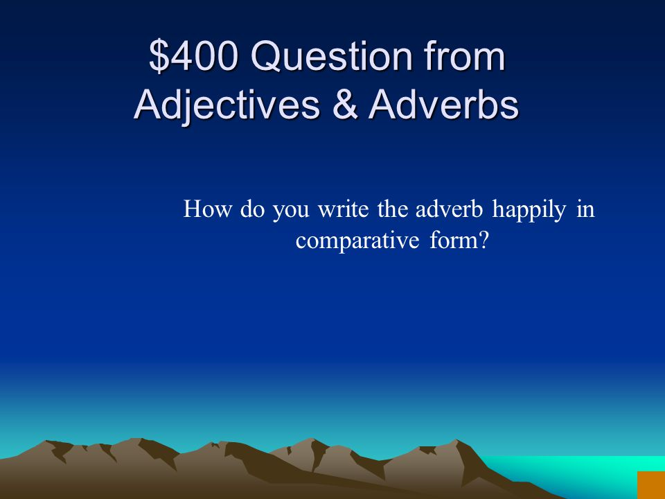 $300 Answer from Adjectives & Adverbs What is –ly