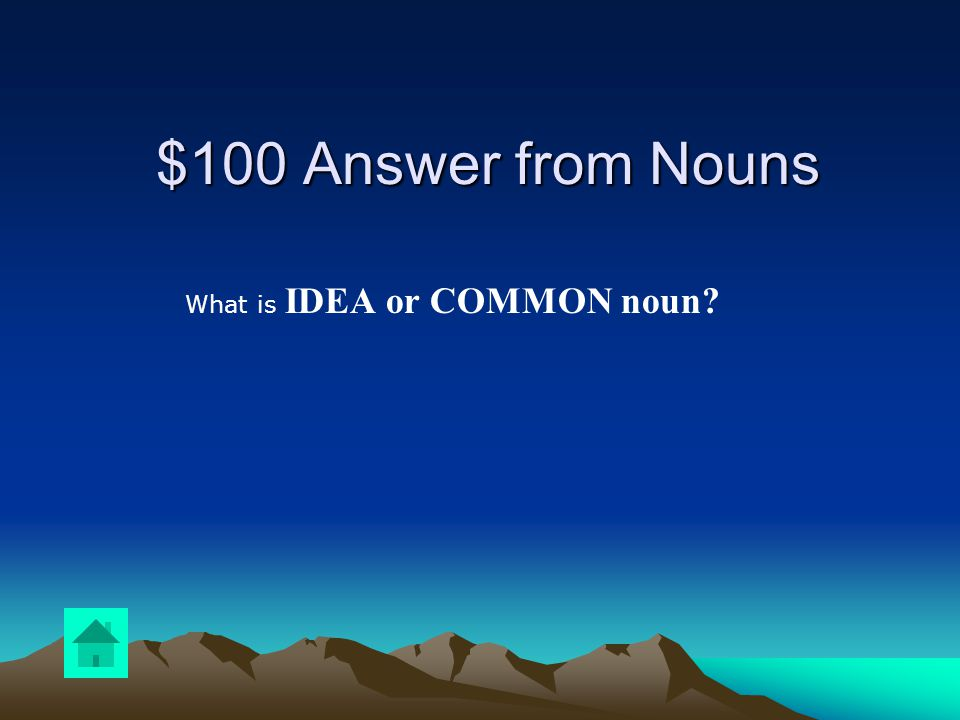 $100 Question from Nouns Happiness is an example of what type of noun
