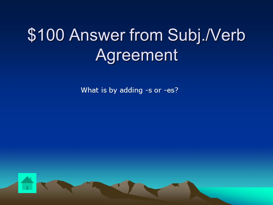 $100 Question from Subj./Verb Agreement How is a singular verb formed