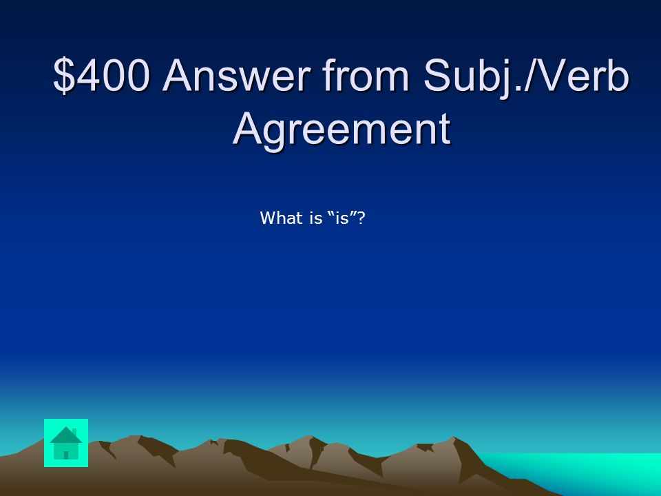 $400 Question from Subj./Verb Agreement Answer the following: Ten dollars (is, are) a lot of money for that pair of socks.