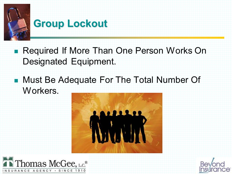 Group Lockout Required If More Than One Person Works On Designated Equipment.