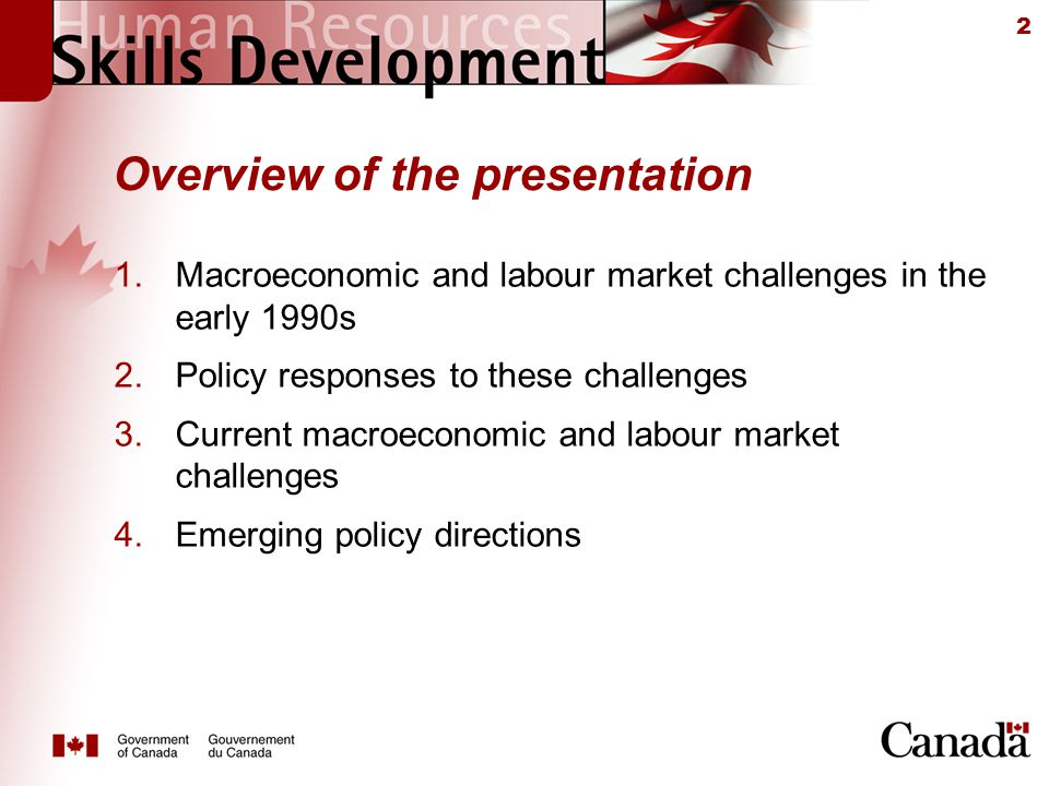2 Overview of the presentation 1.Macroeconomic and labour market challenges in the early 1990s 2.Policy responses to these challenges 3.Current macroeconomic and labour market challenges 4.Emerging policy directions