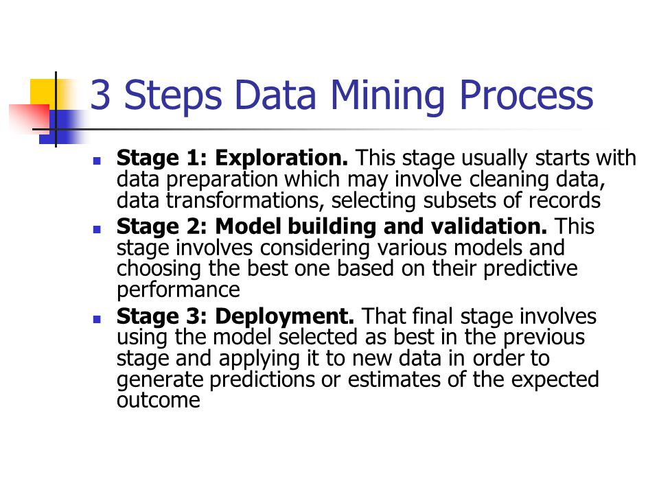 3 Steps Data Mining Process Stage 1: Exploration.