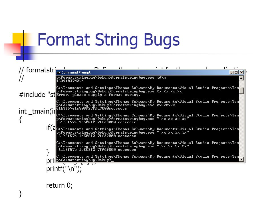 Format String Bugs // formatstringbug.cpp : Defines the entry point for the console application.
