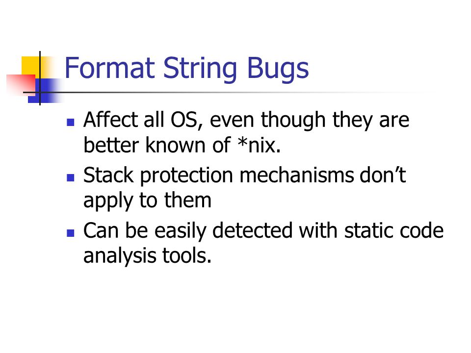 Format String Bugs Affect all OS, even though they are better known of *nix.