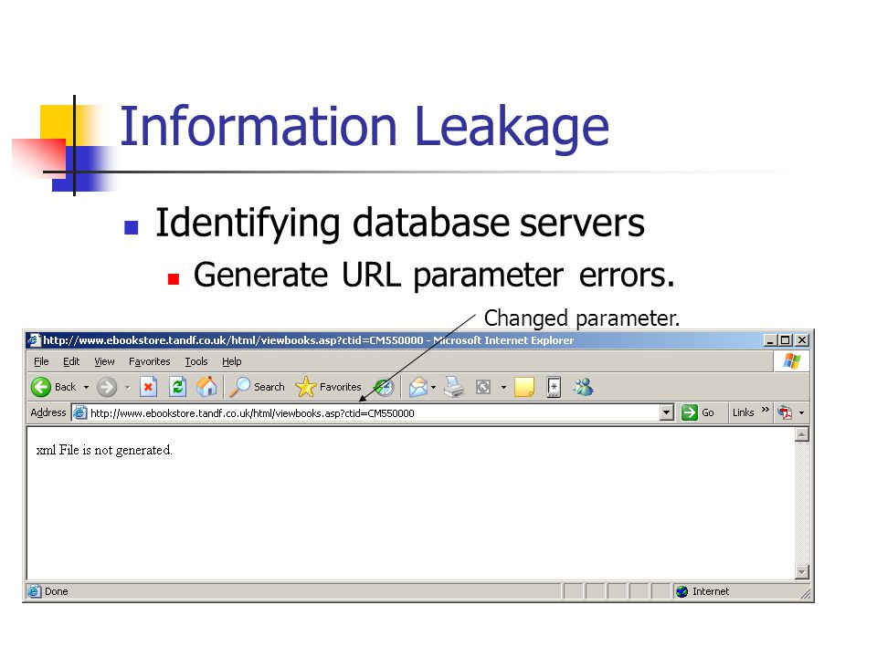 Information Leakage Identifying database servers Generate URL parameter errors. Changed parameter.