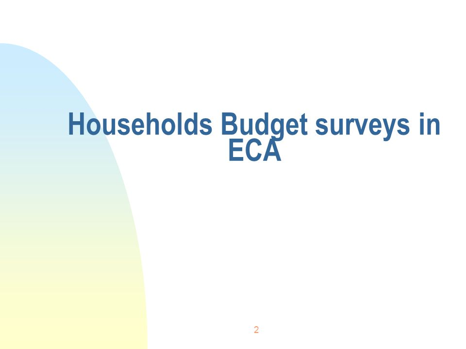 2 Households Budget surveys in ECA
