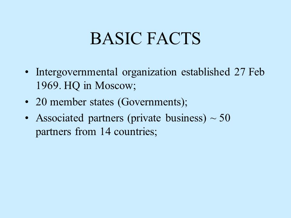 BASIC FACTS Intergovernmental organization established 27 Feb 1969.