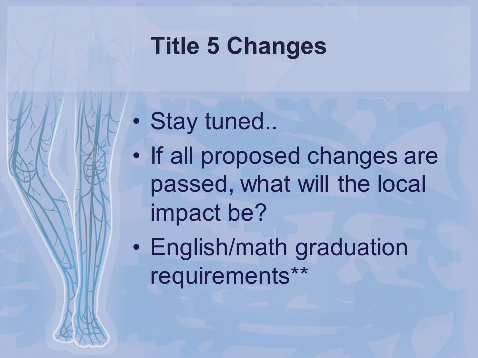 Title 5 Changes Stay tuned.. If all proposed changes are passed, what will the local impact be.