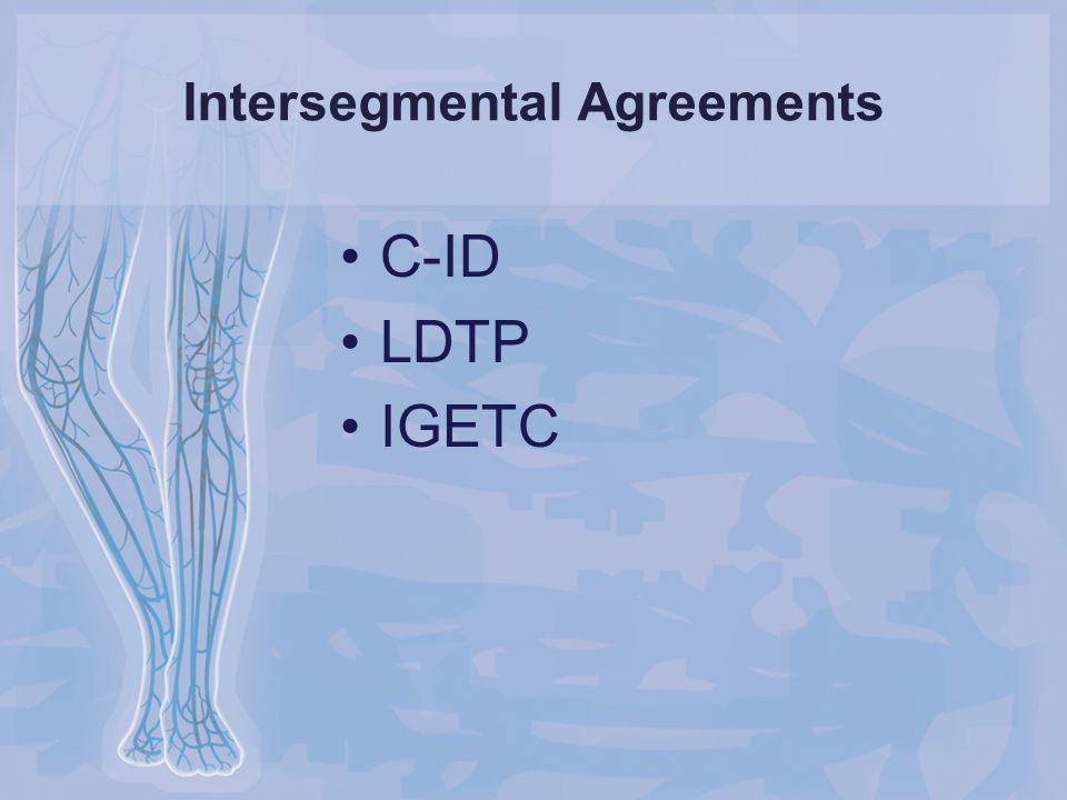 Intersegmental Agreements C-ID LDTP IGETC