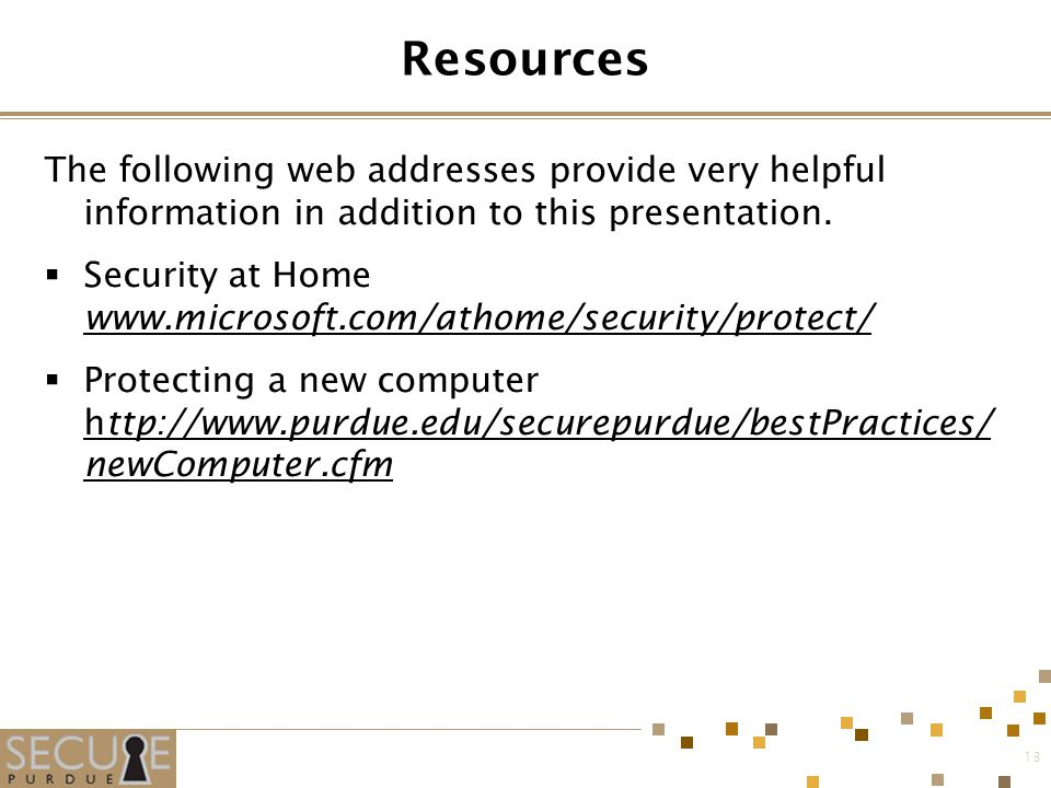 13 Resources The following web addresses provide very helpful information in addition to this presentation.