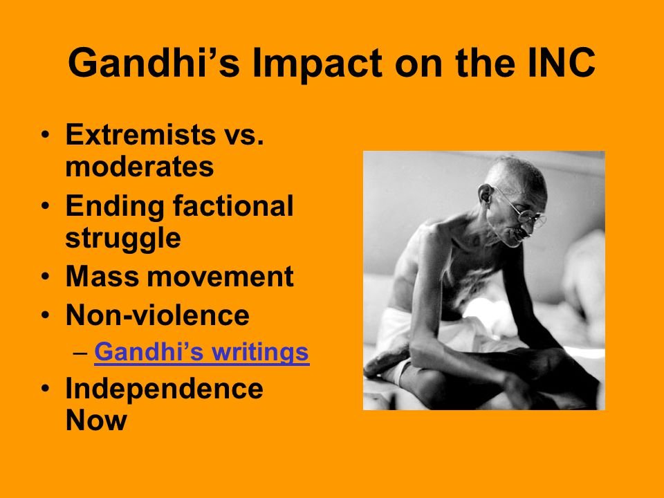 Gandhi's Impact on the INC Extremists vs.