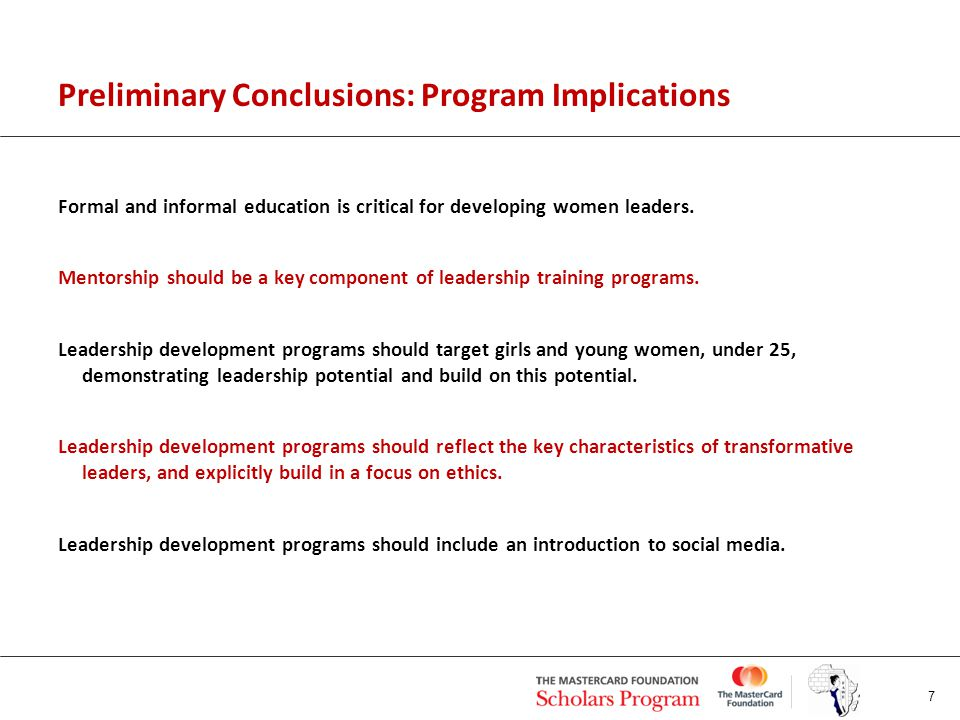 Preliminary Conclusions: Program Implications Formal and informal education is critical for developing women leaders.