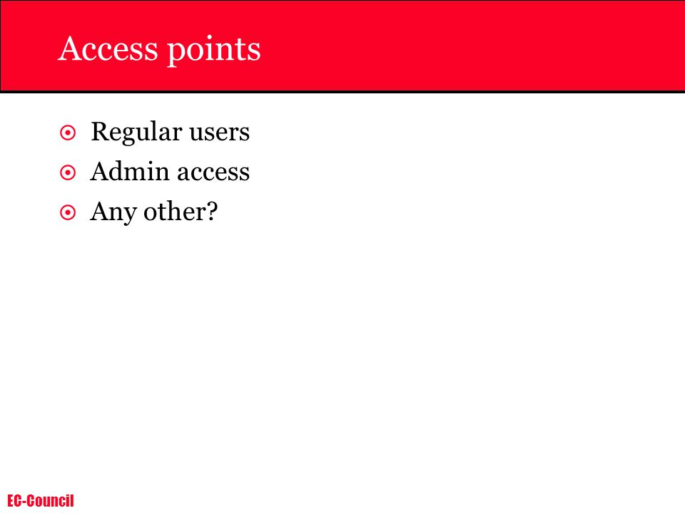 EC-Council Access points  Regular users  Admin access  Any other