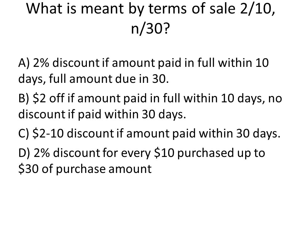 What is meant by terms of sale 2/10, n/30.