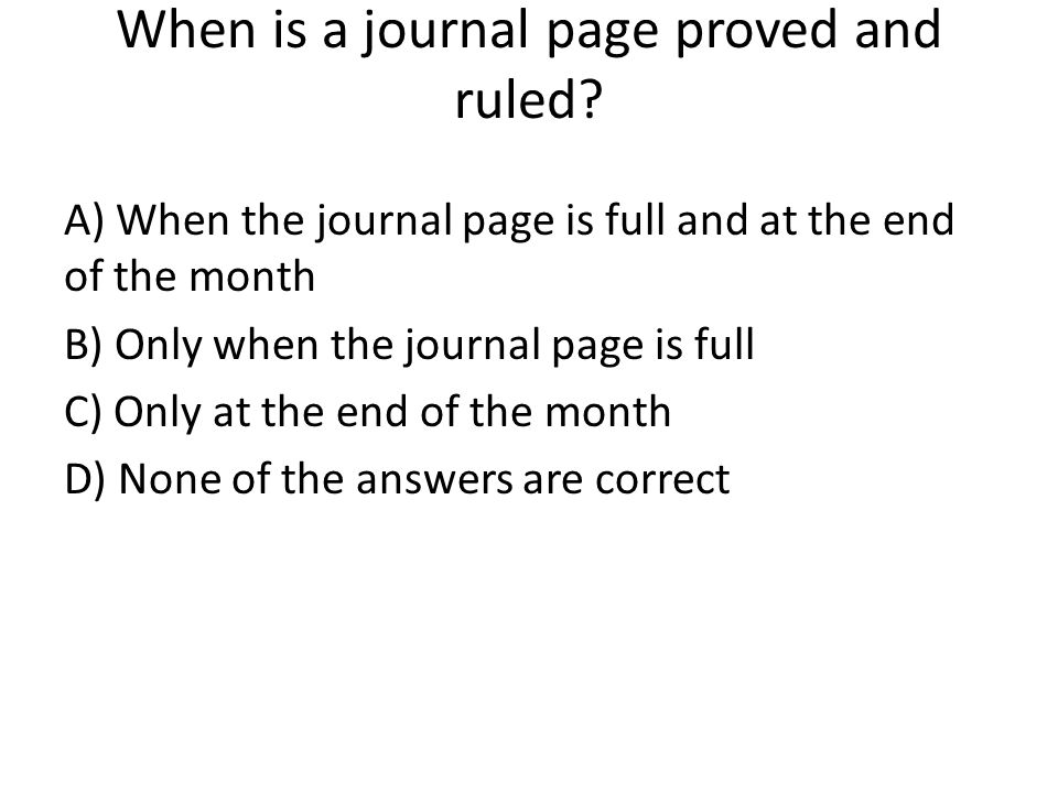 When is a journal page proved and ruled.