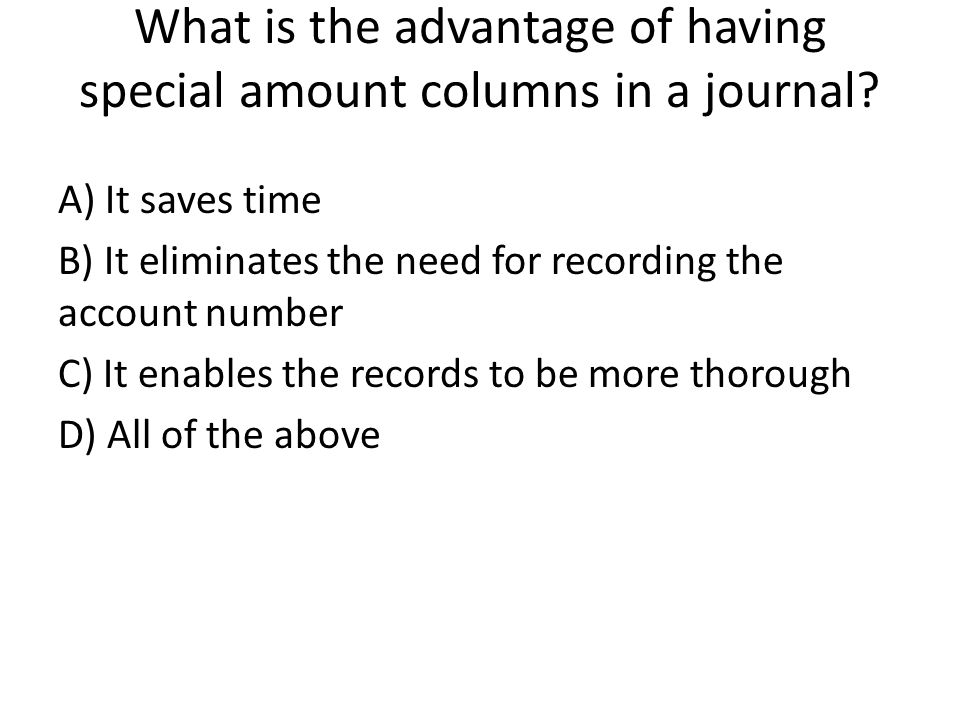What is the advantage of having special amount columns in a journal.