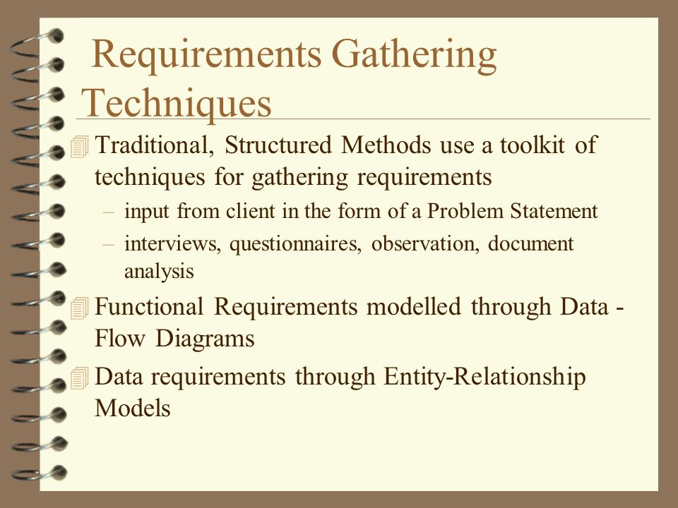 3 Requirements Gathering Techniques 4 Traditional Structured Methods Use A Toolkit Of For Input From Client In The Form
