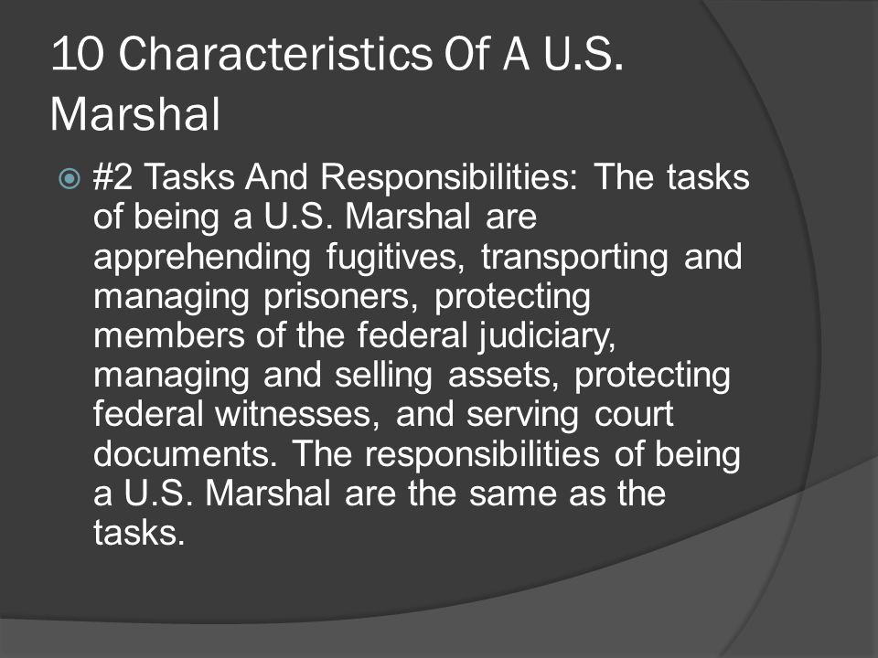 10 Characteristics Of A U.S. Marshal  #2 Tasks And Responsibilities: The tasks of being a U.S.