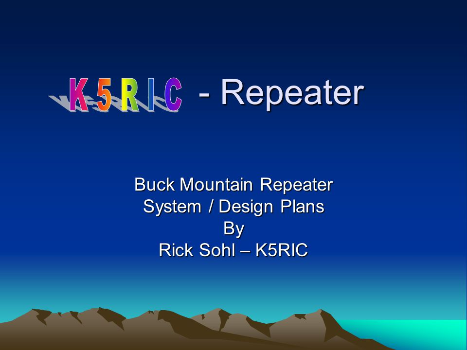 - Repeater - Repeater Buck Mountain Repeater System / Design Plans By Rick Sohl – K5RIC