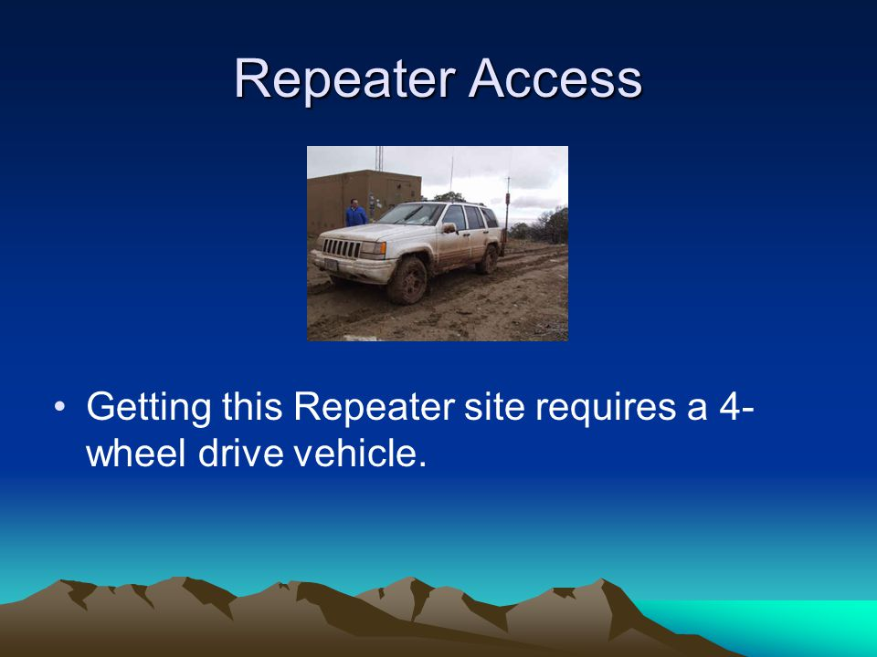 Repeater Access Getting this Repeater site requires a 4- wheel drive vehicle.