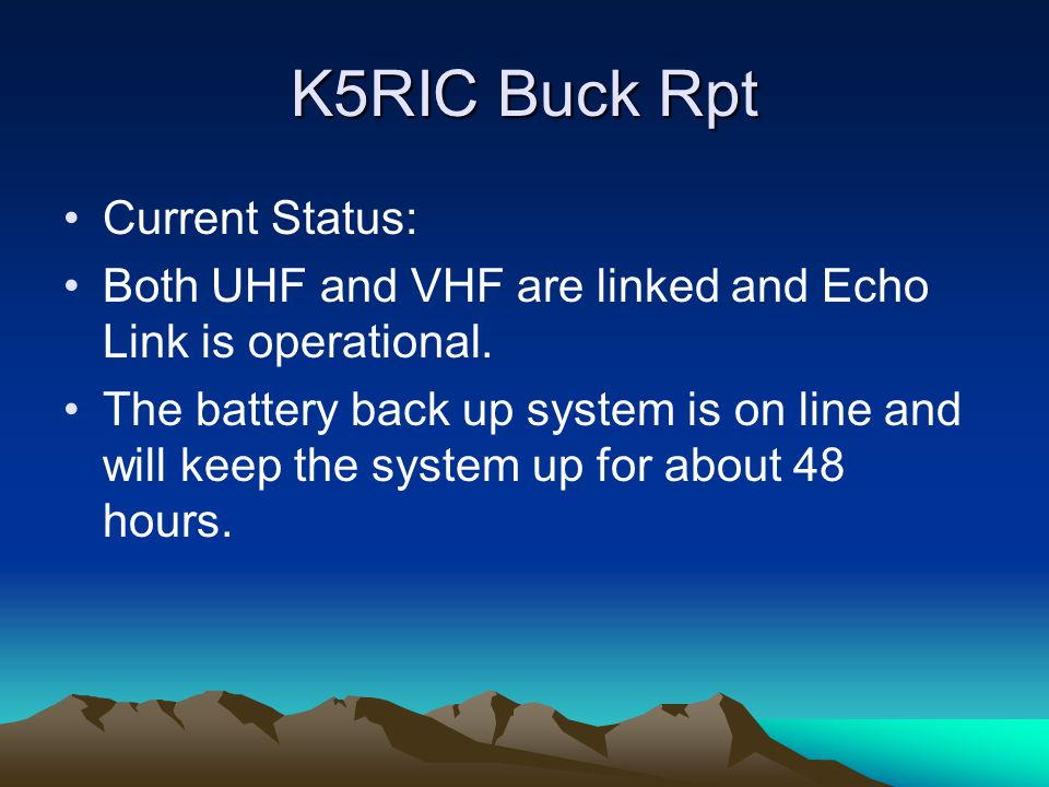 K5RIC Buck Rpt Current Status: Both UHF and VHF are linked and Echo Link is operational.