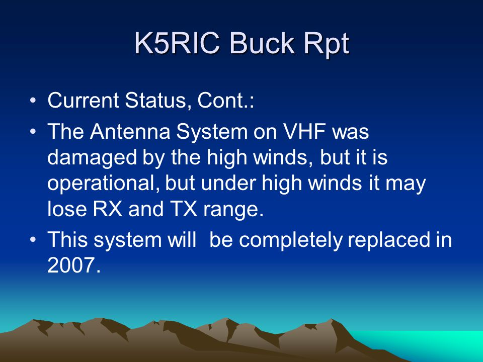K5RIC Buck Rpt Current Status, Cont.: The Antenna System on VHF was damaged by the high winds, but it is operational, but under high winds it may lose RX and TX range.