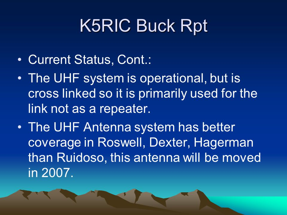 K5RIC Buck Rpt Current Status, Cont.: The UHF system is operational, but is cross linked so it is primarily used for the link not as a repeater.