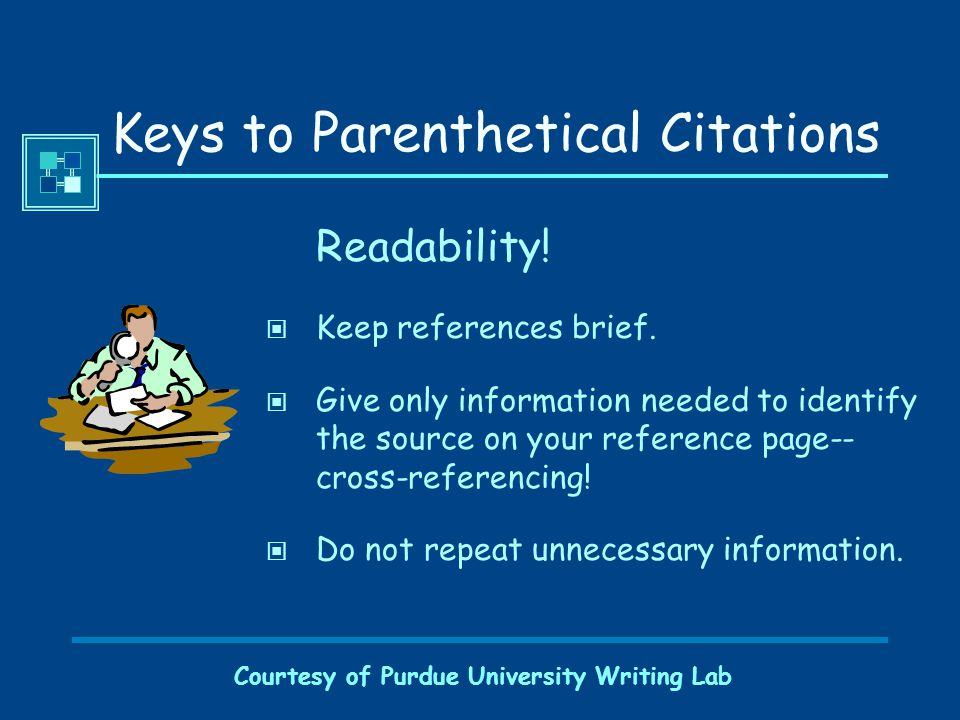 Courtesy of Purdue University Writing Lab When Do You Cite.