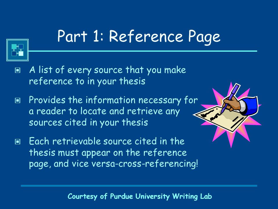 Courtesy of Purdue University Writing Lab APA Style: Has Two Parts Reference Page Parenthetical Citations